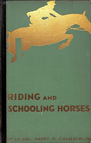Riding and Schooling Horses: Lt. Col. Harry