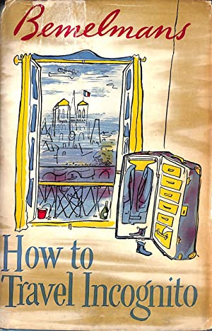 How To Travel Incognito: Ludwig Bemelmans