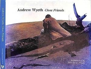 Andrew Wyeth: Close Friends: Andrew Wyeth