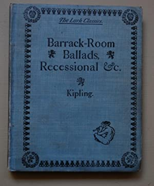 Barrack-Room Ballads, Recessional etc.: Rudyard Kipling