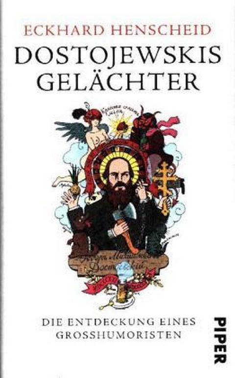 Dostojewskis Gelächter - Die Entdeckung eines Großhumoristen