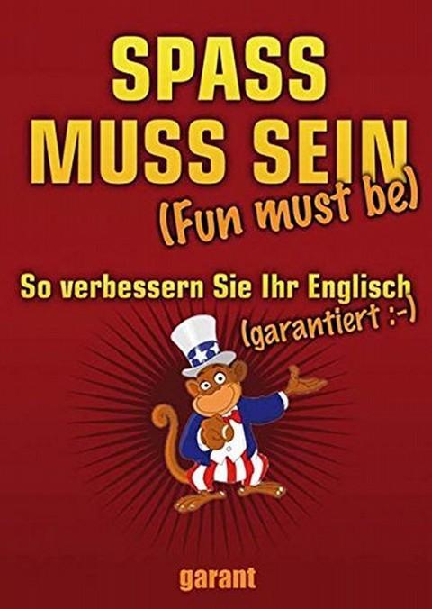 Spass muss sein - So verbessern Sie ihr Englisch. Garantiert!