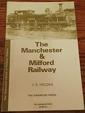 Manchester and Milford Railway (Library of Railway: Holden, John S.