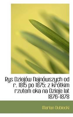9780559334078 - Dubiecki, Marian: Rys Dziejow Najnowszych od r. 1815 po 1875: z krotkim rzutem oka na Dzieje lat 1876-1878 - Livre