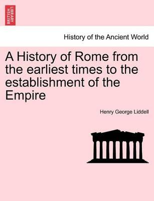 A History of Rome from the earliest times to the establishment of the Empire - Liddell, Henry George