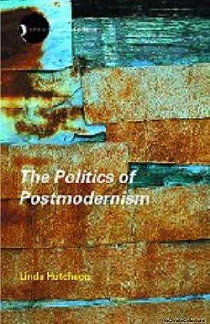 The Politics of Postmodernism: Linda Hutcheon
