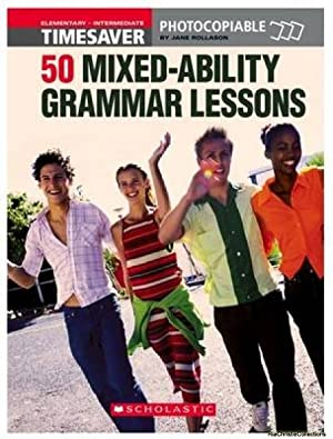 50 MIxed-ability Grammar Lessons: Jane Rollason