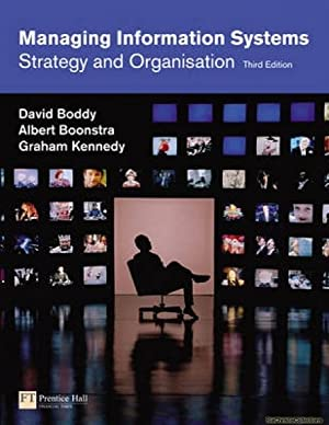 Managing Information Systems: Strategy and Organisation: Boddy, David; Boonstra,