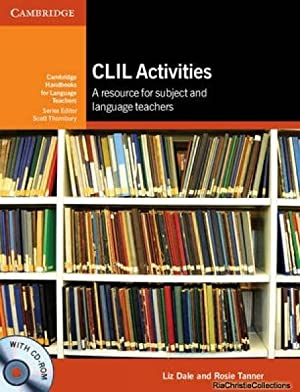 CLIL Activities with CD-ROM: A Resource for: Liz Dale; Rosie