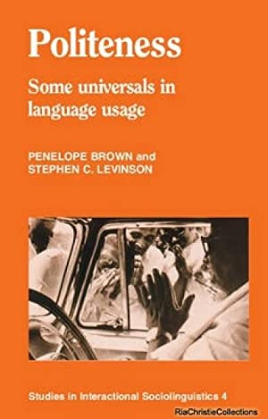 Politeness: Some Universals in Language Usage (Studies: Brown, Penelope; Levinson,