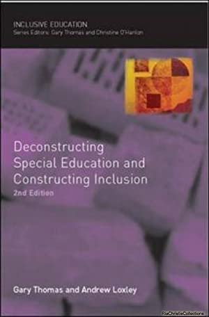 Deconstructing Special Education and Constructing Inclusion: Thomas, Gary; Loxley,