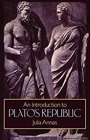 An Introduction to Plato's Republic: Annas, Julia