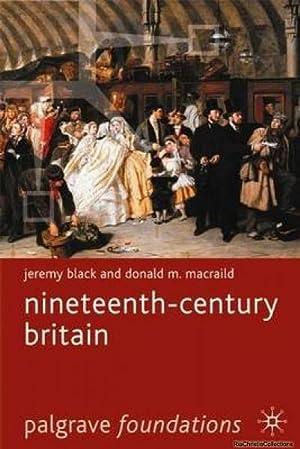 Nineteenth-Century Britain (Palgrave Foundations Series): Black, Jeremy; MacRaild,