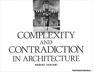 Complexity and Contradiction in Architecture: Vincent Scully, Robert