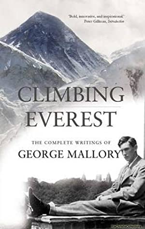 Climbing Everest 9781908096340: George Leigh Mallory,