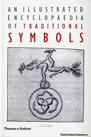 An Illustrated Encyclopaedia of Traditional Symbols: J. C. Cooper