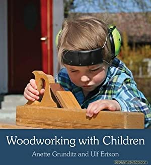 Woodworking with Children: Anette Grunditz, Ulf