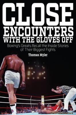 Close Encounters with the Gloves off: Tom Myler