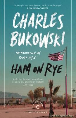 Ham on Rye 9781782116660: Charles Bukowski