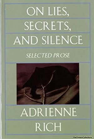 On Lies, Secrets and Silence: Adrienne Rich