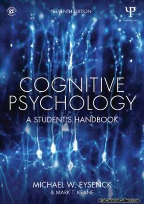 Cognitive Psychology: A Student's Handbook: Eysenck, Michael W.;