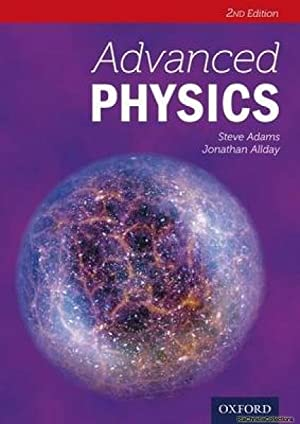 Advanced Physics Second Edition (Advanced Sciences): Jonathan Allday; Steve