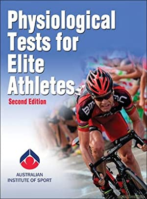 Physiological Tests for Elite Athletes (Australian Institute: Australian Institute of