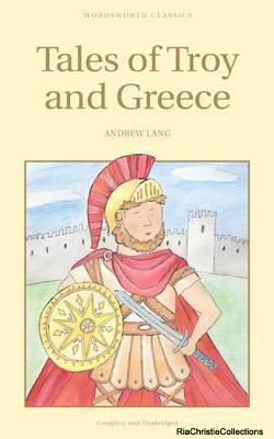 Tales of Troy and Greece 9781853261725: Andrew Lang