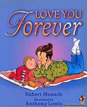 Love You Forever: Robert Munsch, Anthony