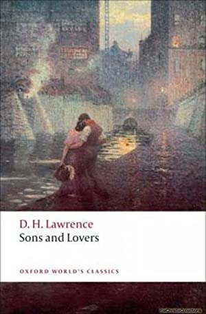 Sons and Lovers (Oxford World's Classics): Lawrence, D. H.