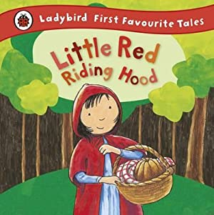 Little Red Riding Hood: Ladybird First Favourite: Mandy Ross