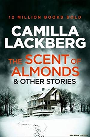 Scent of Almonds and other stories: Camilla Lackberg