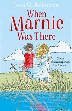 When Marnie Was There: Joan G Robinson