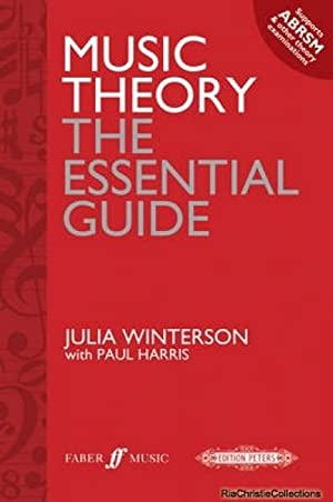 Music Theory: The Essential Guide: Julia Winterson, Paul