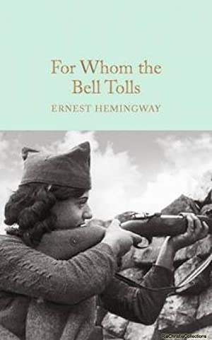 For Whom the Bell Tolls 9781909621428: Ernest Hemingway
