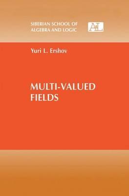 Multi-Valued Fields: Ershov, Yuri L.