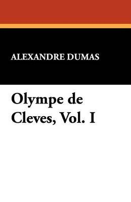 Olympe de Cleves, Vol. I: Dumas, Alexandre