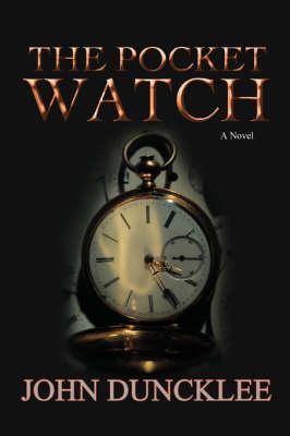 The Pocket Watch: Duncklee, John