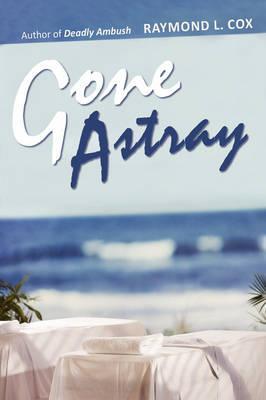 Gone Astray: Cox, Raymond L.
