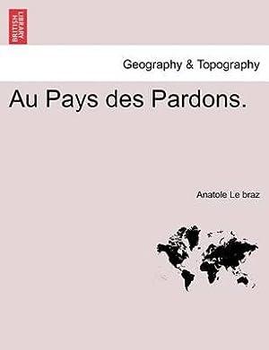 Au Pays des Pardons.: Le braz, Anatole
