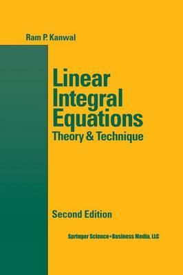 Linear Integral Equations: Kanwal, Ram P.