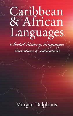 Caribbean & African Languages: Social history, language,: Dalphinis, Morgan