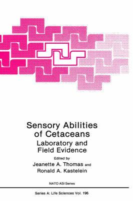 Sensory Abilities of Cetaceans : Laboratory and: Thomas, Jeanette A.