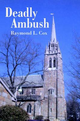 Deadly Ambush: Cox, Raymond L.