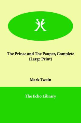 The Prince and the Pauper, Complete: Twain, Mark