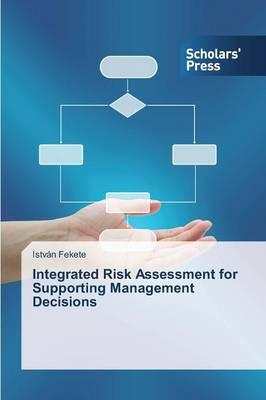 Integrated Risk Assessment for Supporting Management Decisions: Fekete István