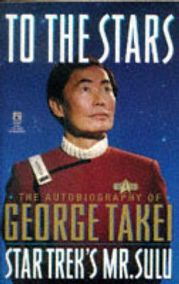 To the Stars: Takei, George
