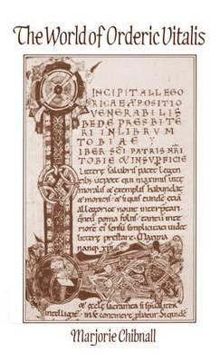 The World of Orderic Vitalis: Vitalis, Orderic