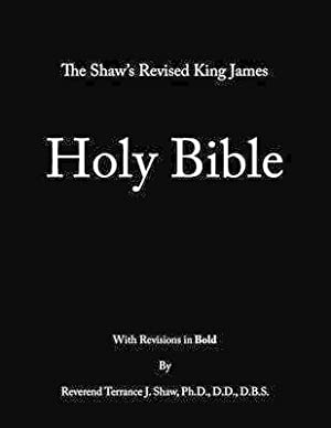 The Shaw's Revised King James Holy Bible: Shaw Ph. D.