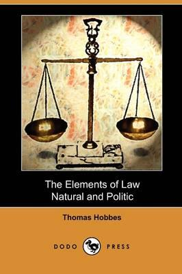 The Elements of Law, Natural and Politic: Hobbes, Thomas